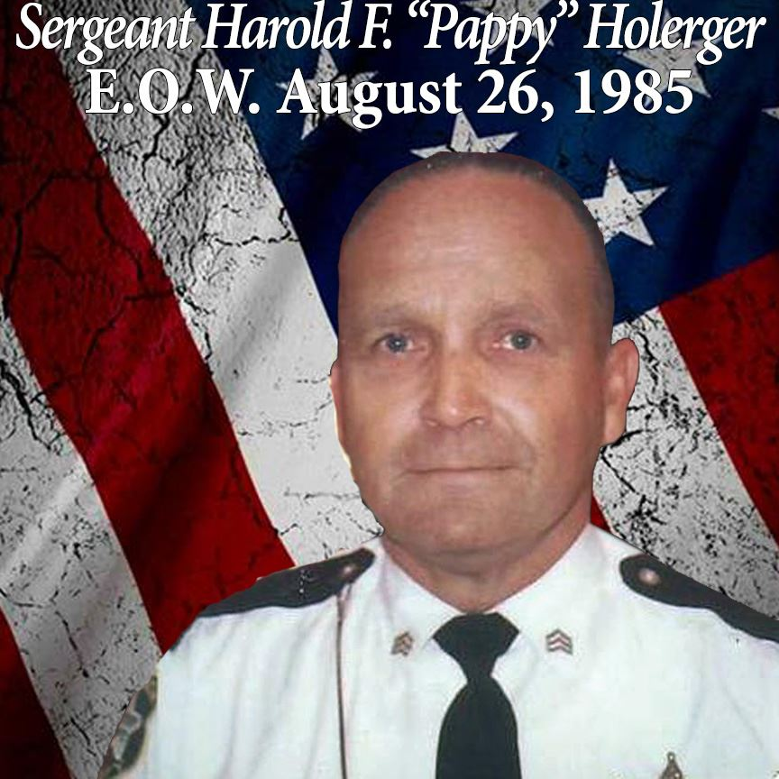 Sergeant Harold F. Pappy Holerger, End of Watch August 26, 1985