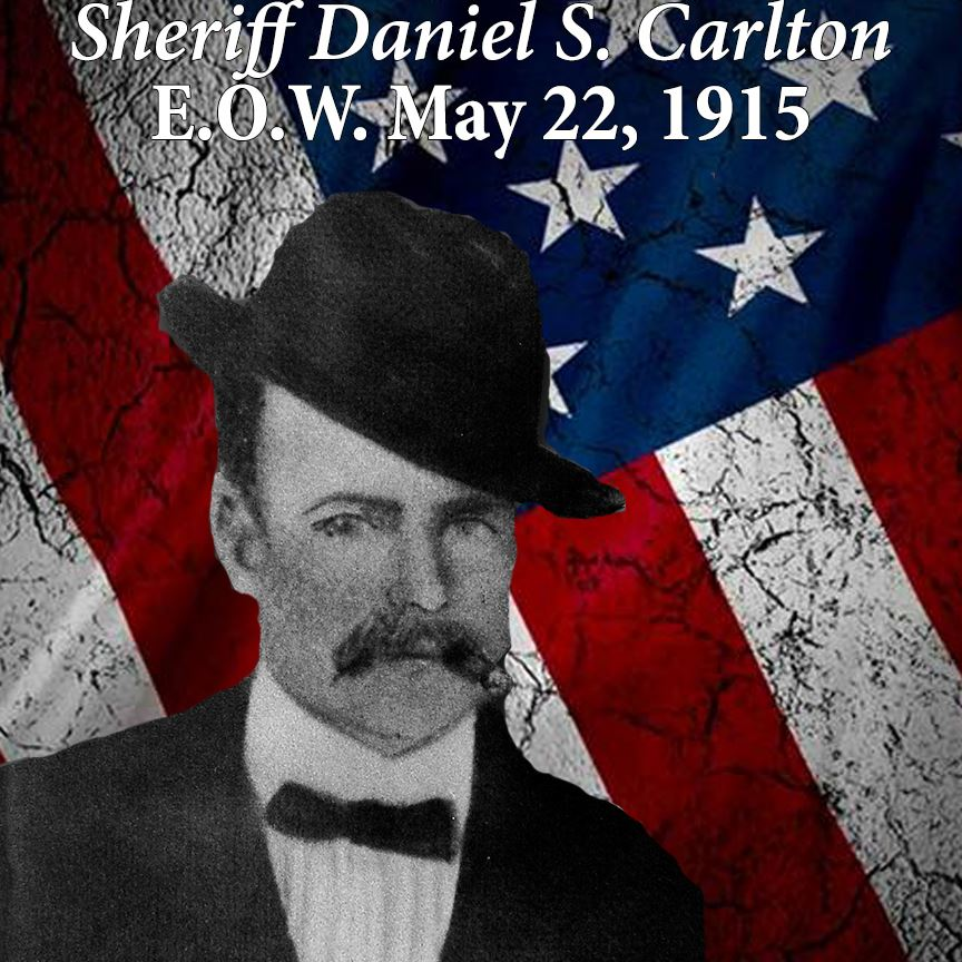 Sheriff Daniel S. Carlton, End of Watch May 22, 1915