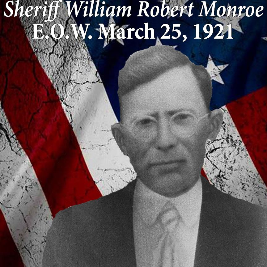 Sheriff William Robert Monroe, End of Watch March 25, 1921